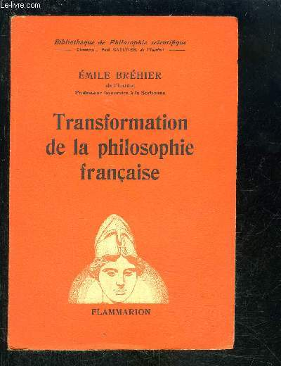 TRANSFORMATION DE LA PHILOSOPHIE FRANCAISE- BIBLIOTHEQUE DE PHILOSOPHIE SCIENTIFIQUE