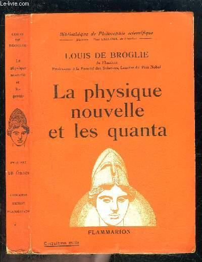 LA PHYSIQUE NOUVELLE ET LES QUANTA- BIBLIOTHEQUE DE PHILOSOPHIE SCIENTIFIQUE