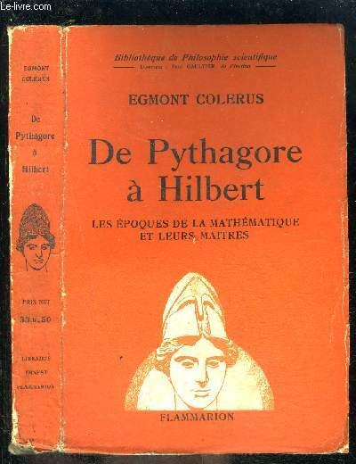 DE PYTHAGORE A HILBERT- LES EPOQUES DE LA MATHEMATIQUE ET LEURS MAITRES- BIBLIOTHEQUE DE PHILOSOPHIE SCIENTIFIQUE