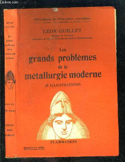 LES GRANDS PROBLEMES DE LA METALLURGIE MODERNE- BIBLIOTHEQUE DE PHILOSOPHIE SCIENTIFIQUE