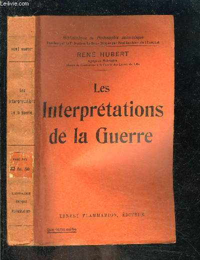 LES INTERPRETATIONS DE LA GUERRE- BIBLIOTHEQUE DE PHILOSOPHIE SCIENTIFIQUE