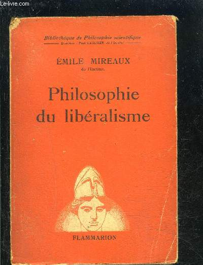 PHILOSOPHIE DU LIBERALISME- BIBLIOTHEQUE DE PHILOSOPHIE SCIENTIFIQUE