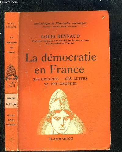 LA DEMOCRATIE EN FRANCE- SES ORIGINES- SES LUTTES- SA PHILOSOPHIE- BIBLIOTHEQUE DE PHILOSOPHIE SCIENTIFIQUE