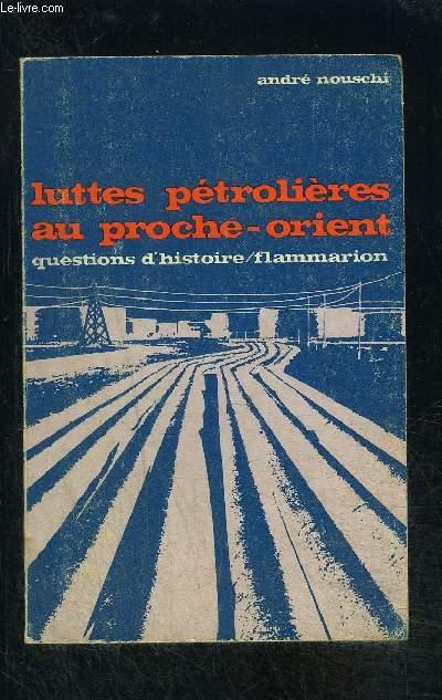 LUTTES PETROLIERES AU PROCHE ORIENT- QUESTIONS D HISTOIRE N°17
