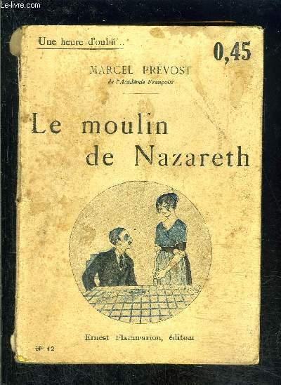 LE MOULIN DE NAZARETH- UNE HEURE D OUBLI... N°12