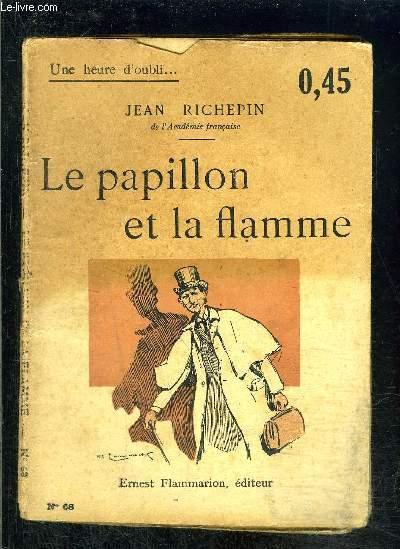 LE PAPILLON ET LA FLAMME- UNE HEURE D OUBLI... N°68