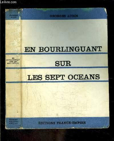 EN BOURLINGUANT SUR LES SEPT OCEANS