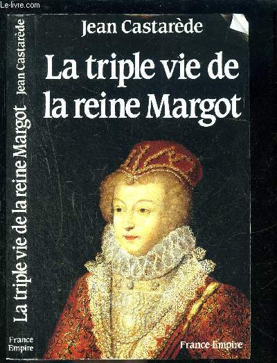LA TRIPLE VIE DE LA REINE MARGOT