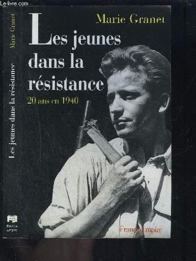 LES JEUNES DANS LA RESISTANCE- 20 ANS EN 1940