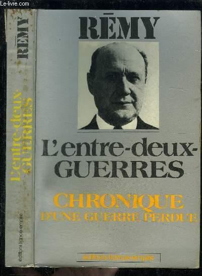 L ENTRE DEUX GUERRES- CHRONIQUE D UNE GUERRE PERDUE