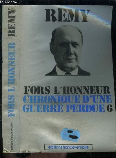 CHRONIQUE D UNE GUERRE PERDUE- TOME 6- VENDU SEUL- FORS L HONNEUR