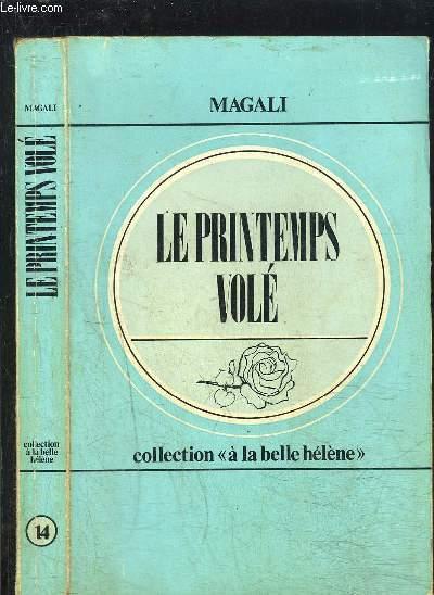 LE PRINTEMPS VOLE- COLLECTION A LA BELLE HELENE N°14
