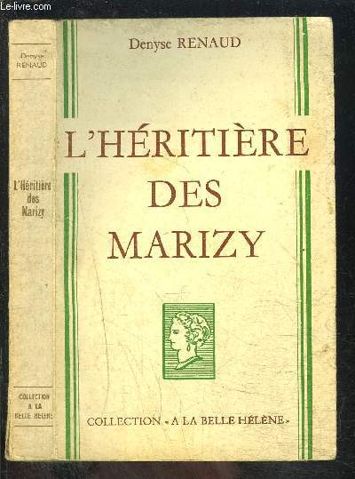 L HERITIERE DES MARIZY- COLLECTION A LA BELLE HELENE