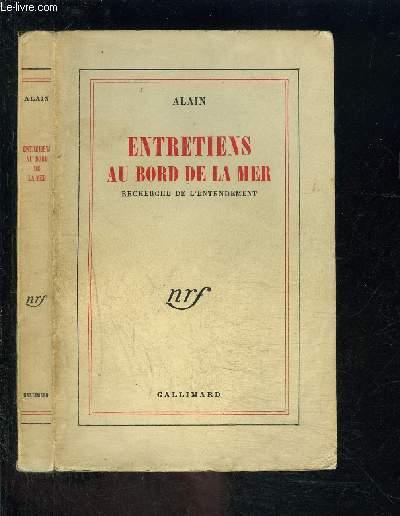 ENTRETIENS AU BORD DE LA MER- RECHERCHE DE L ENTENDEMENT