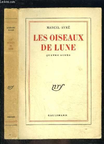 LES OISEAUX DE LUNE- QUATRE ACTES