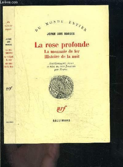 LA ROSE PROFONDE- LA MONNAIE DE FER HISTOIRE DE LA NUIT