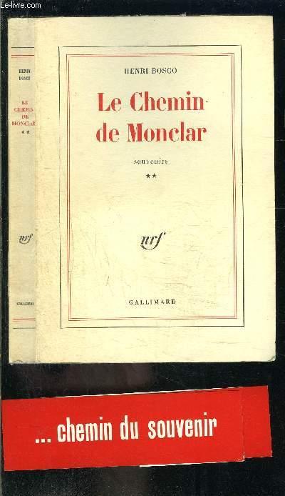 LE CHEMIN DE MONCLAR- SOUVENIRS- TOME 2- vendu seul
