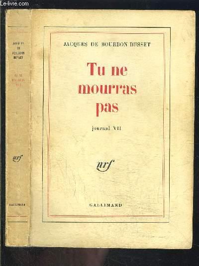 TU NE MOURRAS PAS- JOURNAL VII