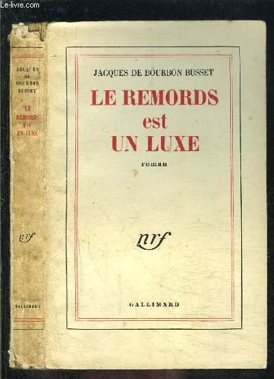 LE REMORDS EST UN LUXE