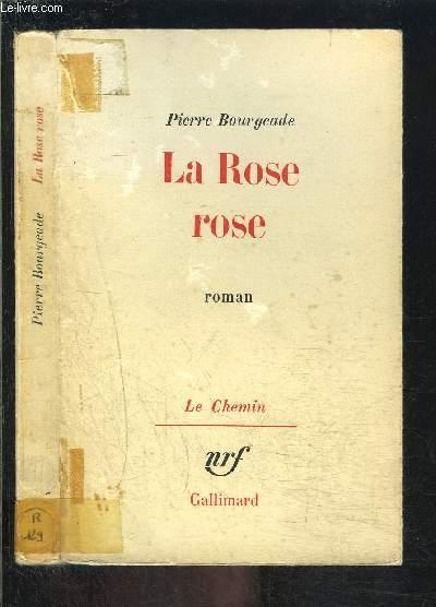 LA ROSE ROSE / LE CHEMIN