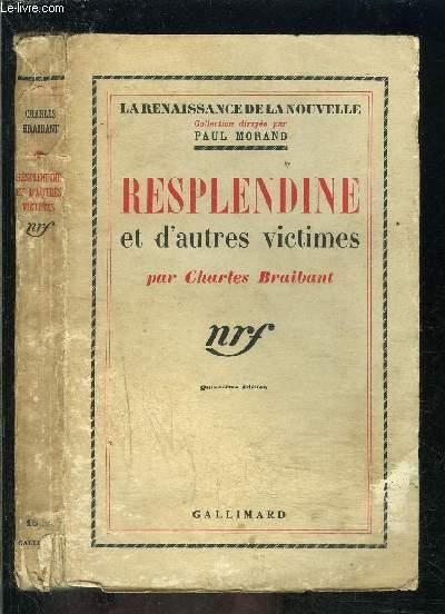 RESPLENDINE ET D AUTRES VICTIMES