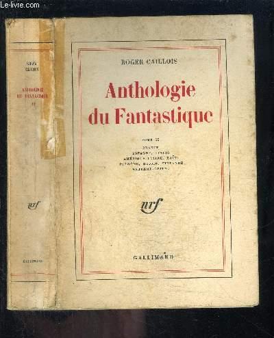 ANTHOLOGIE DU FANTASTIQUE- TOME 2- vendu seul- FRANCE- ESPAGNE- ITALIE- AMERIQUE LATINE- HAITI- POLOGNE- RUSSIE- FINLANDE- EXTREME ORIENT