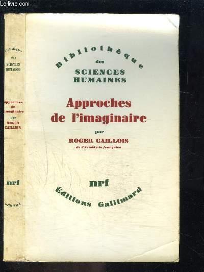 APPROCHES DE L IMAGINAIRE / BIBLIOTHEQUE DES SCIENCES HUMAINES