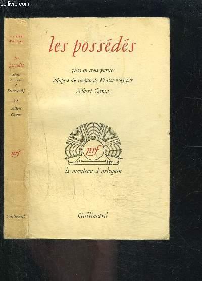 LES POSSEDES- PIECE EN 3 PARTIES ADAPTE DU ROMAN DE DOSTOIEVSKI / Le manteau d'Arlequin