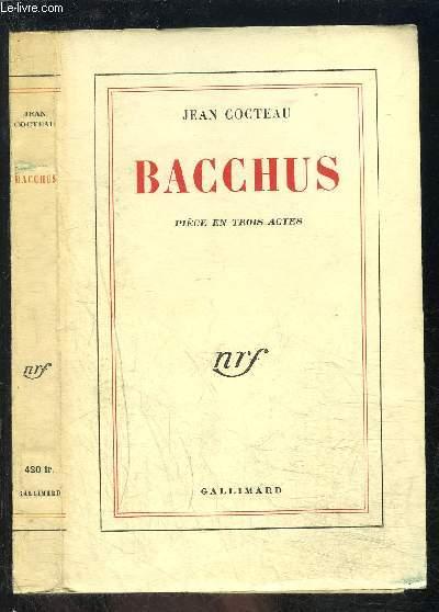 BACCHUS- PIECE EN TROIS ACTES
