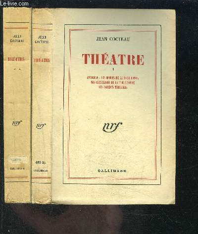 THEATRE- 2 TOMES EN 2 VOLUMES- 1. ANTIGONE- LES MARIES DE LA TOUR EIFFEL- LES CHEVALIERS DE TABLE RONDE- LES PARENTS TERRIBLES / 2. LES MONSTRES SACRES- LA MACHINE A ECRIRE- RENAUD ET ARMIDE- L AIGLE A DEUX TETES