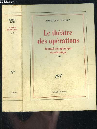 LE THEATRE DES OPERATIONS- JOURNAL METAPHYSIQUE ET POLEMIQUE 1999