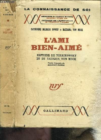 L AMI BIEN AIME- HISTOIRE DE TCHAIKOWSKY ET DE NADEJDA VON MECK