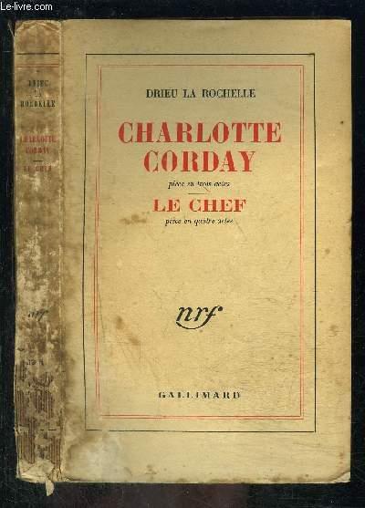 CHARLOTTE CORDAY pièce en trois actes- LE CHEF pièce en quatre actes