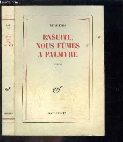 ENSUITE NOUS FUMES A PALMYRE