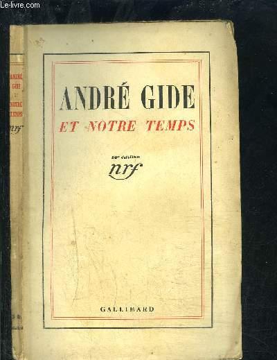 ANDRE GIDE ET NOTRE TEMPS