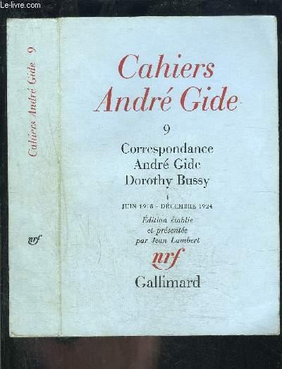 CAHIER ANDRE GIDE 9- CORRESPONDANCE ANDRE GIDE DOROTHY BUSSY 1- JUIN 1918- DECEMBRE 1924