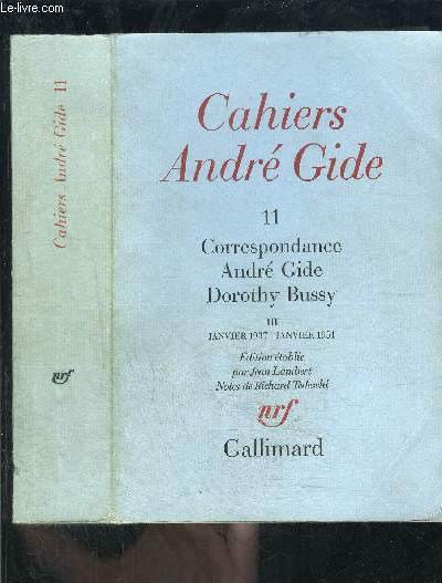 CAHIERS ANDRE GIDE 11- CORRESPONDANCE ANDRE GIDE DOROTHY BUSSY 3 - JANVIER 1937- JANVIER 1951
