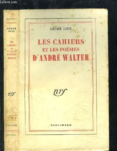 LES CAHIERS ET LES POESIES D ANDRE WALTER