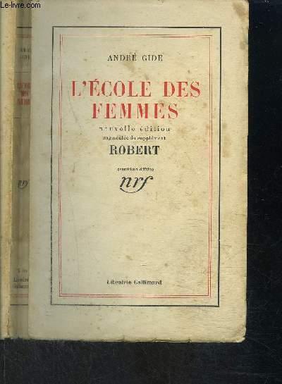 L ECOLE DES FEMMES / NOUVELLE EDITION AUGMENTEE DU SUPPLEMENT ROBERT