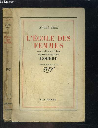L ECOLE DES FEMMES / NOUVELLE EDITION AUGMENTEE DU SUPPLEMENT ROBERT