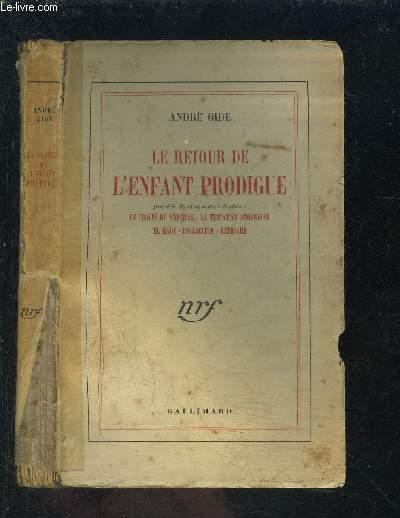 LE RETOUR DE L ENFANT PRODIGUE- Traité précédé de 5 autres : Traité de Narcisse - Tentative amoureuse - El Hadj - Philoctète - Bethsabé