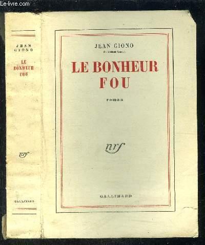 LE BONHEUR FOU