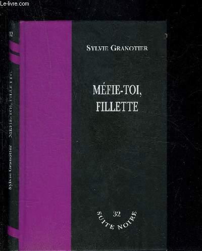 MEFIE TOI, FILLETTE- COLLECTION SUITE NOIRE N°32