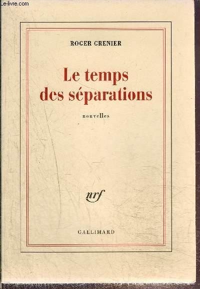 LE TEMPS DES SEPARATIONS- NOUVELLES