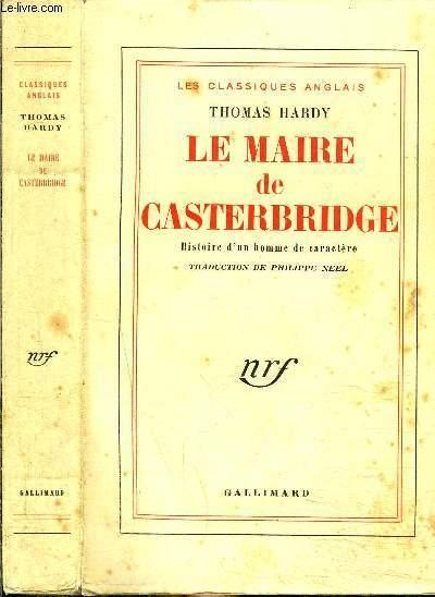 LE MAIRE DE CASTERBRIDGE - HISTOIRE D'UN HOMME DE CARACTERE