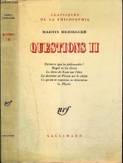 QUESTIONS II QU'EST-CE QUE LA PHILOSOPHIE ?