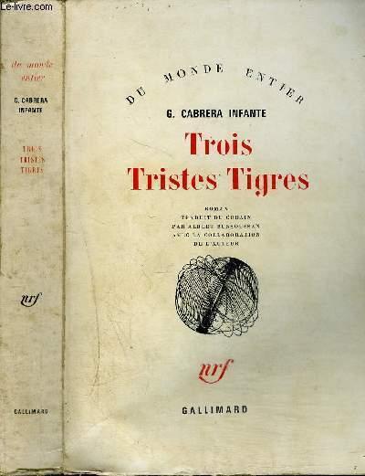 TROIS TRISTES TIGRES