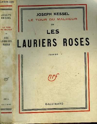 LE TOUR DU MALHEUR III : LES LAURIERS ROSES