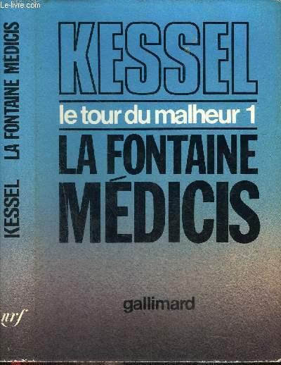 LE TOUR DU MALHEUR I : LA FONTAINE MEDICIS