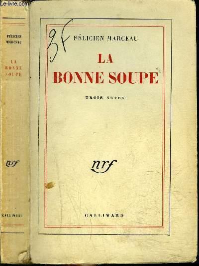 LA BONNE SOUPE : 3 ACTES